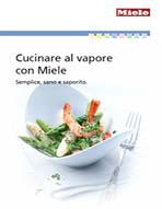 Brochure e libretti d 39 uso miele for Cucinare a vapore